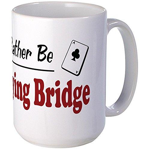 CafePress - Rather Be Playing Bridge Large Mug - Coffee Mug Large 15 oz White Coffee Cup