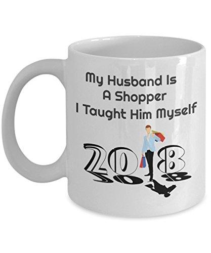 Shopping Coffee Mug -My Husband is a shopper I taught him myself- Shopping Mug - shopping ovelty mug - funny shopping coffee cup - Funny coffee mug - funny mugs online - Funny gifts - funny mugs
