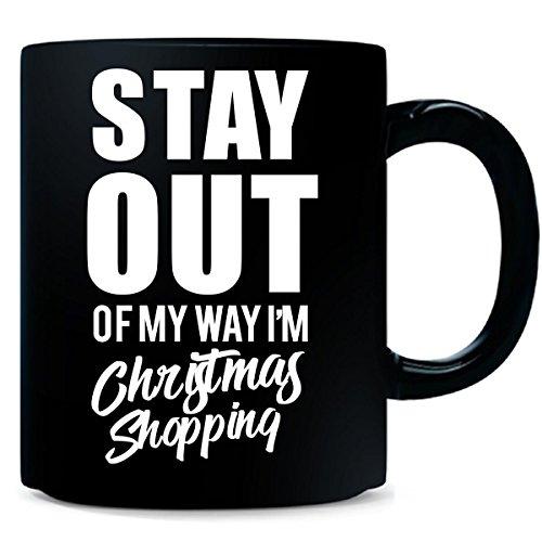 Stay Out Of My Christmas Shopping - Mug