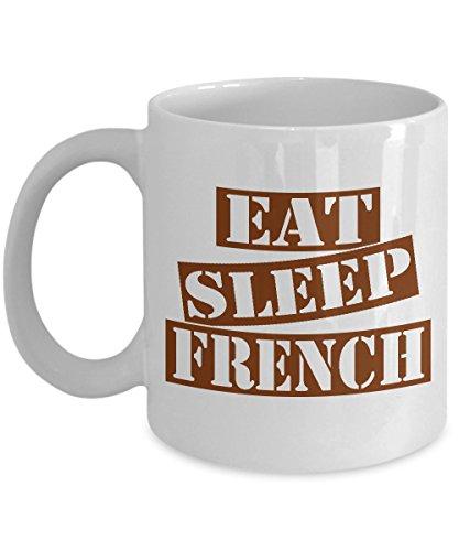 Funny French Mug- Eat Sleep French Coffee Mug Gift Ideas White Color 11oz 15oz