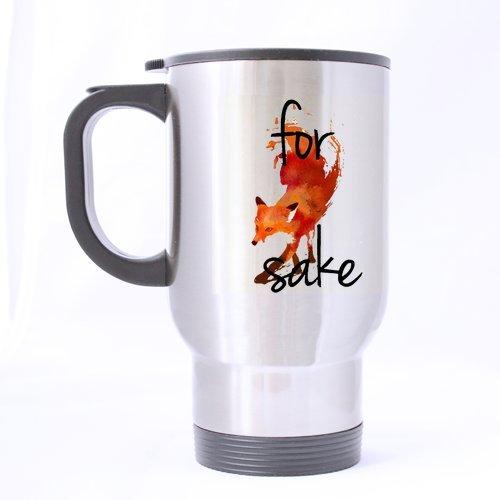 Best Funny Mug - For Fox Sake Theme - 100 Stainless Steel Material Travel Mug Cup - 14oz sizes