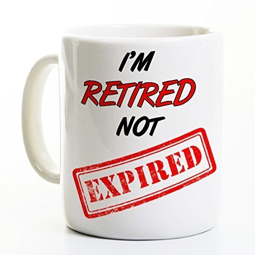 Funny Retirement Coffee Mug - Retired Not Expired