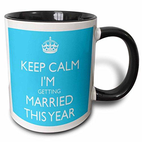 3dRose EvaDane - Funny Quotes - Keep calm Im getting married this year Blue and White - 11oz Two-Tone Black Mug mug_202896_4