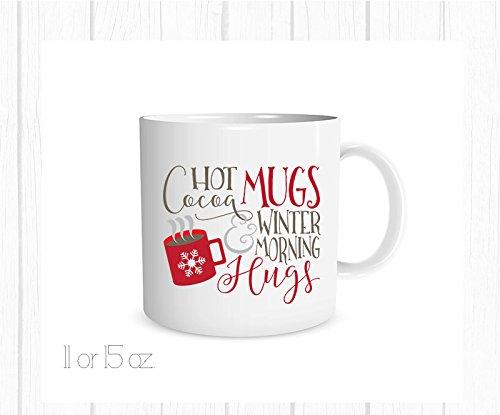 Hot Cocoa Mugs and Winter Morning Hugs Mug Christmas Mug Christmas Coffee Cup Christmas Gift Holiday Gift Secret Santa Gift 11oz 15oz gift