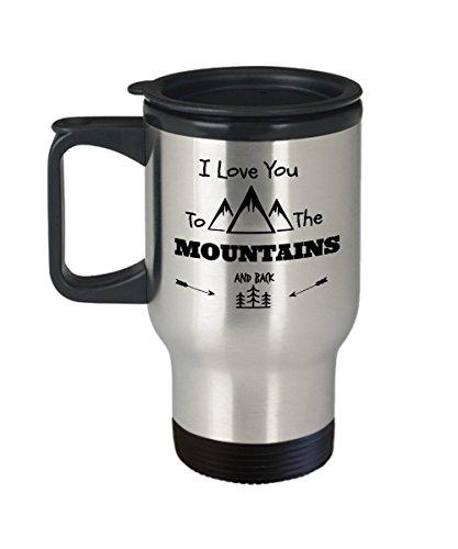 Camping Travel Mug - Camping Coffee Mug - I Love You To The Mountains And Back Travel Mug - Gift Ideas