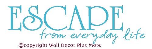Wall Decor Plus More Escape from Everyday Life Bathroom Wall Sticker Vinyl Decal Quote 175x5 Geyser Blue Geyser Blue