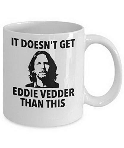 Blue Coffee Mugs It Doesnt Get Eddie Vedder Than This Mug  - 110z Coffee Mug Gift 11 Oz 11 oz White