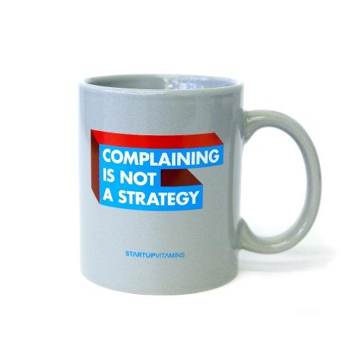Startup Vitamins Coffee Mug Complaining is not a Strategy - Grey  11 Ounce  B00KHTNI1M