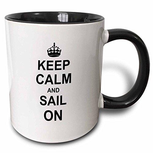 3dRose Keep Calm and Sail on Carry on Sailing Boat Ship Captain Sailor Gifts Fun Funny Humor Humorous Two Tone Black Mug 11 oz BlackWhite