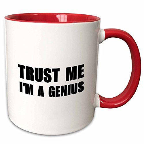 3dRose mug_195607_5 Trust Me Im A Genius Funny Self-love Text Fun Humor Humorous Two Tone Red Mug 11 oz RedWhite