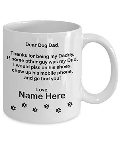 ALLEYMUG Dog Dad Fathers Day Personalized Mug Dog Dad Gift Dog Dad Mug Custom Gift for Dog Dad Dog Dad Birthday- 11OZ Coffee Mug