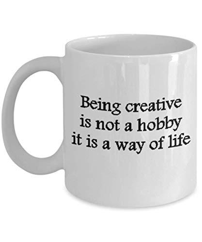 Custom Coffee Mug Coffee Cup Custom Mug Gift for Creatives Artist Mug Statement Gift For Her or Him Being Creative is a Way of Life