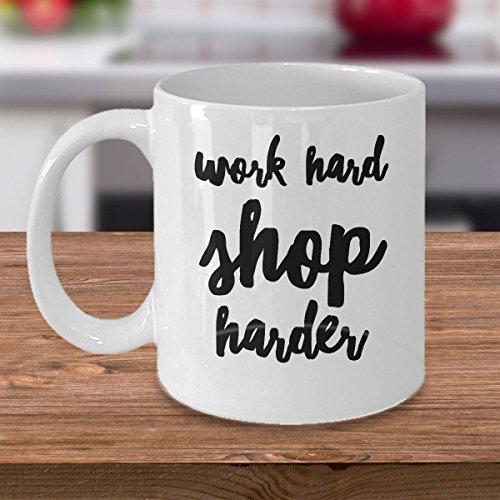LIZNICE - Funny Shopping Mug - Funny Mug For Shopping - Work Hard Shop Harder - Shopping Lover Gifts - Shopping Coffee Mug - Gifts For Shopper MUG 15oz