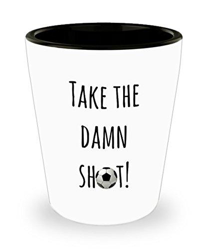 Funny sports shot glasses - Take the damn shot - soccer themed gift - 15 oz ceramic shot glass