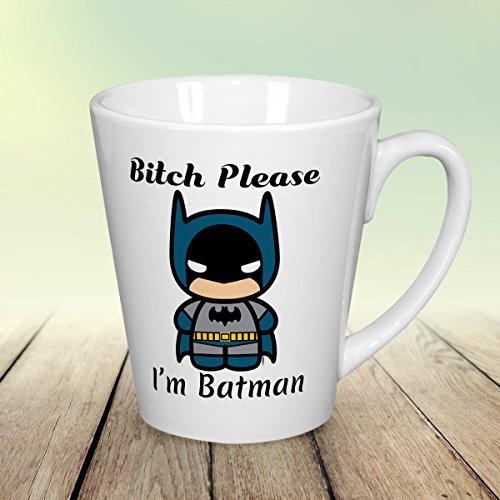 Bitch please im batman Funny 12 oz coffee latte mugs Birthday Present for best friend swear word tea cup