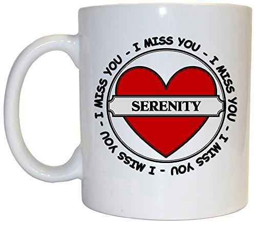 I Miss You Serenity Mug 1005