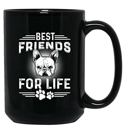 French Bulldog Mug Coffee - Best Friend For Life Tea Cup Coffee Mug Ceramic Black Mugs 15oz Perfect Gift For Friends