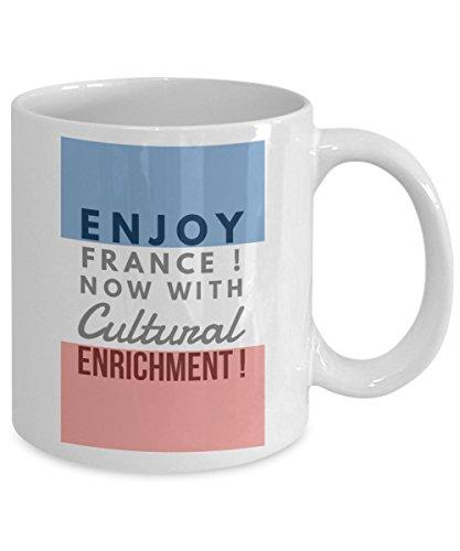 Political Mug - Enjoy France - Now With Cultural Enrichment - French Coffee Mug