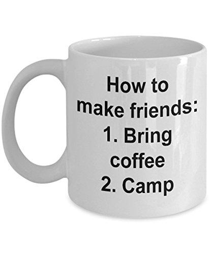 How To Make Friends- Coffee and Camp Coffee Mug-Camping Mug