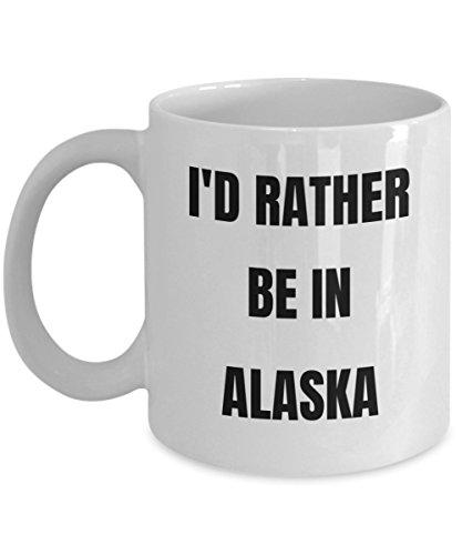 Alaska Mug - Id Rather be in Alaska- Coffee Cup - Alaska Gag Gifts Idea - Alaska Gift Basket for Men or Women