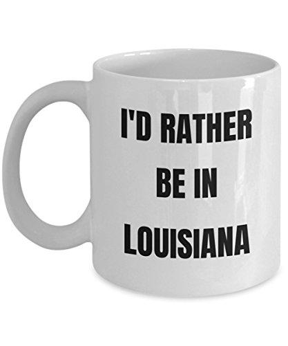 Louisiana Mug - Id Rather be in Alaska- Coffee Cup - Louisiana Gag Gifts Idea - Louisiana Gift Basket for Men or Women
