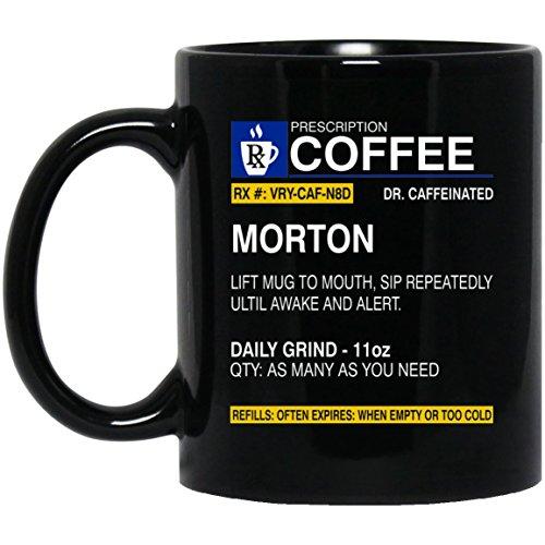 Personalized Glass Coffee Mug - Name is MORTON coffee Mug - Gag Birthday gifts idea for MORTON - Personalized Gift Ideas For Grandpa Mom - Black 11oz Ceramic Tea Cup mug