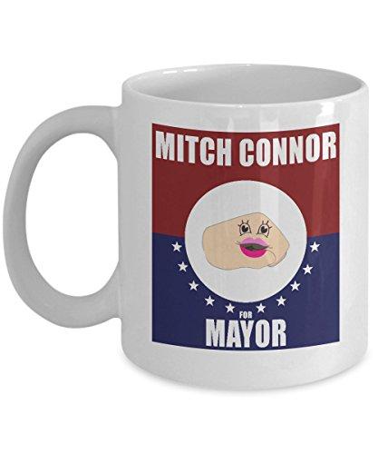 Mitch Connor For Mayor Funny White Novelty Acrylic Coffee Mug 11oz