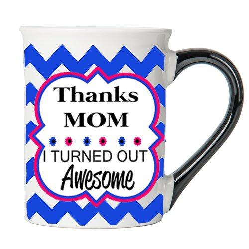 Thanks MomI Turned Out Awesome Funny Mug Mom Mug Mom Coffee Cup By Tumbleweed