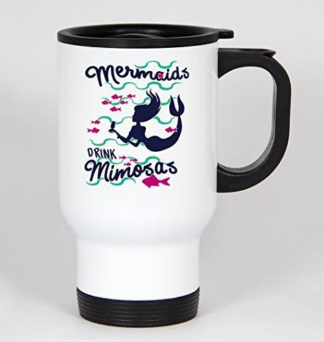 Mermaids Drink Mimosas 351 - Funny Humor 14oz White Travel Mug