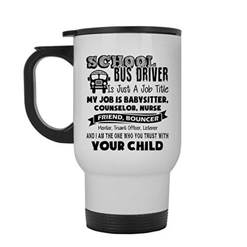 School Bus Driver White Travel Mug - School Bus Driver Travel Mugs Ceramic Cool Design Gift For Friend Family White Travel Mug