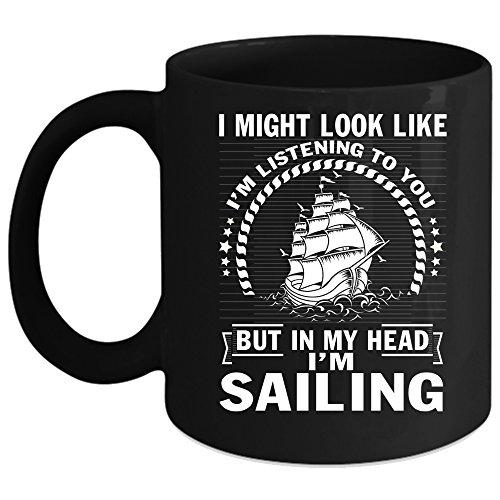 In My Head Im Sailing Coffee Mug Outdoor Coffee Cup Coffee Mug Black