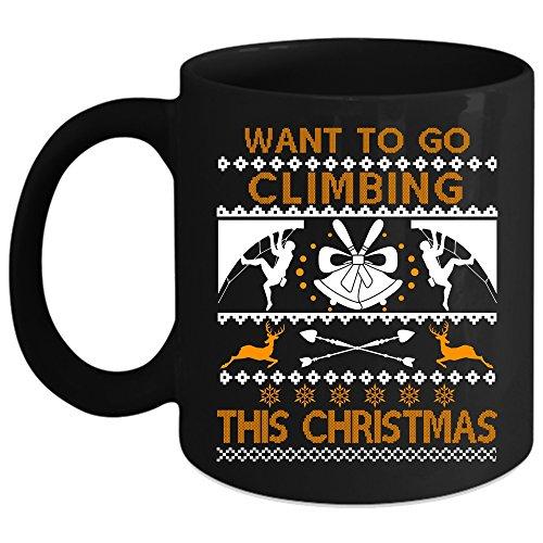 Want To Go Climbing This Christmas Coffee Mug Outdoor Coffee Cup Coffee Mug 11oz - Black