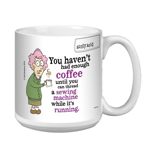 Aunty Acid Funny Extra Large Mug 20-Ounce Jumbo Coffee Cup Hilarious Gag Gift for Office Coworkers Sewing Machine XM27798 - Tree-Free Greetings
