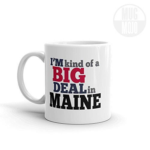 Maine Coffee Mug - Im Kind Of A Big Deal In Maine - State Pride Gift - Imprint America