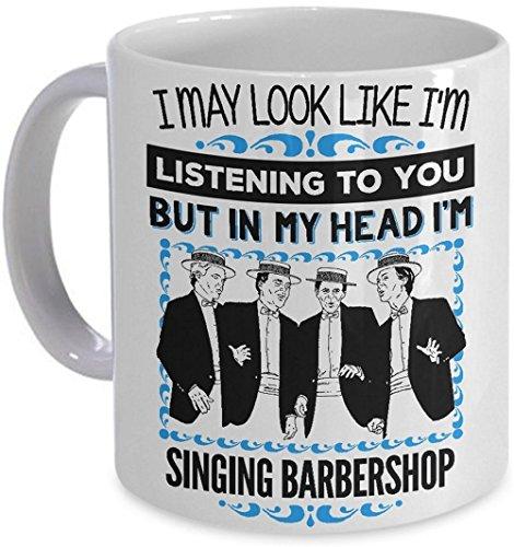 Barbershop Quartet Coffee Mug - In My Head Im Singing Barbershop - Singer Music Gift Coffee Cup Mug PicksPlace