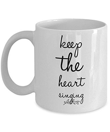 Keep The Heart Singing Coffee Mug