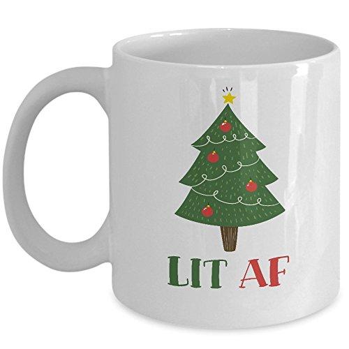 Lit AF Mug - Christmas Tree Coffee Mug - Funny Gift For Xmas Lovers - 11oz Novelty Ceramic Coffee Tea Cup - Hilarious Present For Christmas Xmas For Him Or Her - My Cuppa Joy