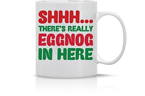 Shh Theres Really Eggnog In Here - Merry Christmas Mug - 11OZ Coffee Mug - Holiday Mugs – Cute Xmas Mug Funny Christmas Mug - Perfect Gift for the Holidays- By AW Fashions