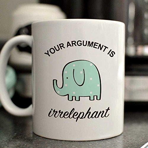 Your argument is irrelephant Coffee Mug Ceramic 11 oz Funny Mugs Christmas Mug Holiday Gifts for Dad Mom Best Friends