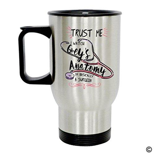 MsMr Personalized Travel Mug - Funny Quote Photo Mug - Trust Me I Watch Greys Anatomy Im Basically A Surgeon 14 Ounce Stainless Steel Travel Mug