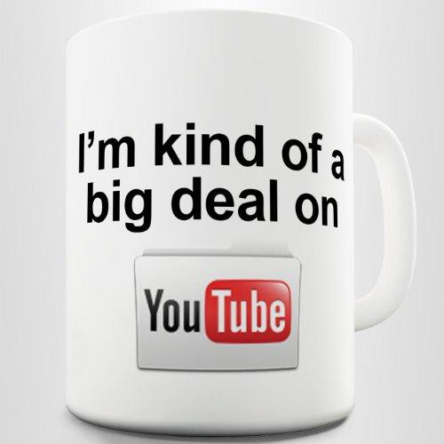 Im Kind Of Big Deal On YouTube Funny Coffee Cup Printed Mug