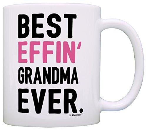 Grandma Gifts Grandma Best Effin Grandma Ever Grandma Coffee Mug Grandma Coffee Cup Grandma Gift Coffee Mug Tea Cup White