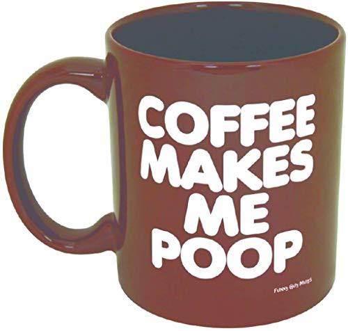 Funny Guy Mugs Coffee Makes Me Poop Ceramic Coffee Mug Brown 11-Ounce