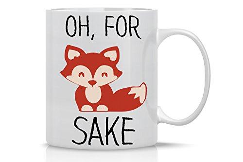 Oh For Fox Sake - Funny Coffee Mug - 11OZ Coffee Mug - Mugs For Women Boss Friend Employee or Spouse - Perfect Borthday Gift - By AW Fashions