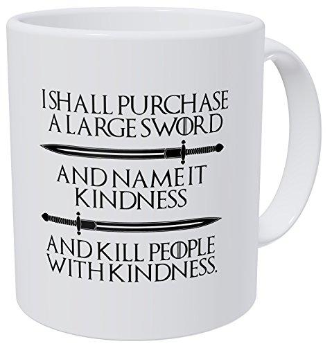 Wampumtuk I Shall Purchase A Large Sword Kill People With Kindness 11 Ounces Funny Coffee Mug