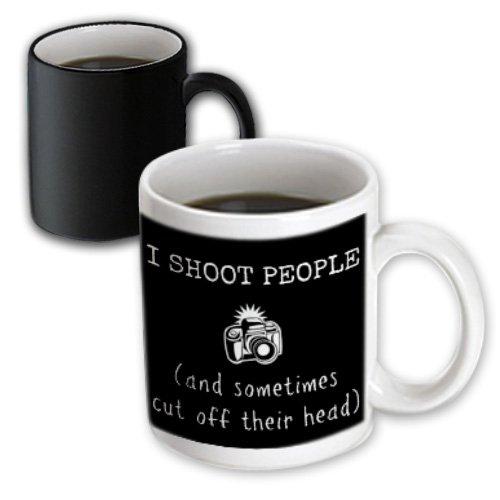 3dRose mug_200603_3 I Shoot People and Sometimes Chop Off Heads Picture of Camera Magic Transforming Mug 11-Ounce