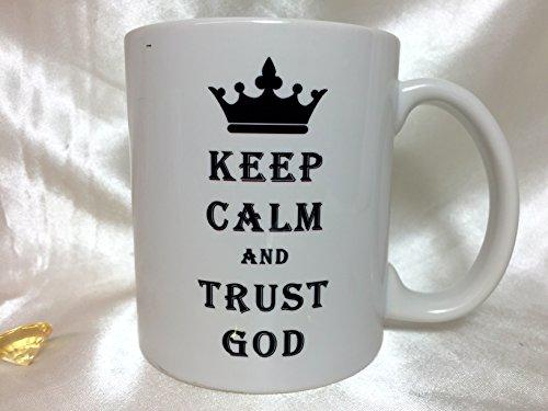 A062 Keep Calm and Trust God Coffee Mug Tea Cup Christian Gift Jesus Christ Present 11 oz Ceramic Mug