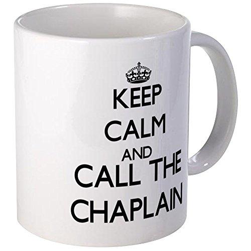 CafePress Keep Calm And Call The Chaplain Mugs Unique Coffee Mug Coffee Cup