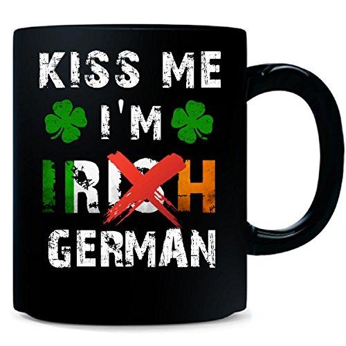 Funny St Patricks Day Kiss Me Im Irish German - Mug
