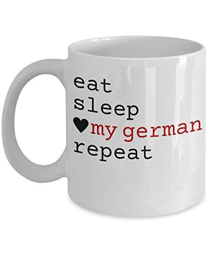 German Mug - Eat Sleep Love My German Repeat Coffee Cup - Unique German Shepherd Dog Gift